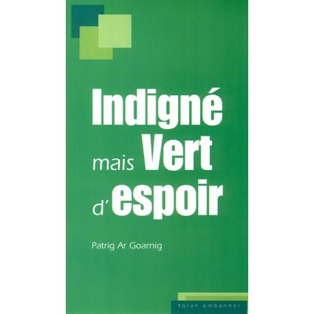 INDIGNÉ MAIS VERT D'ESPOIR