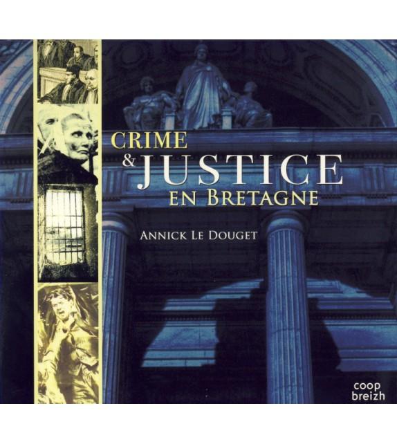 CRIME ET JUSTICE EN BRETAGNE