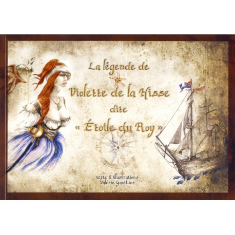 """LA LÉGENDE DE VIOLETTE DE LA HISSE DIT """"ÉTOILE DU ROY"""""""
