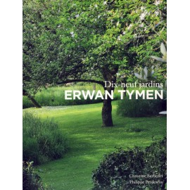 ERWAN TYMEN DIX-NEUF JARDINS (version brochée)