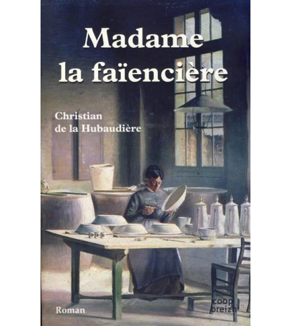 MADAME LA FAÏENCIERE (3ème partie de la Vierge de Faïence)