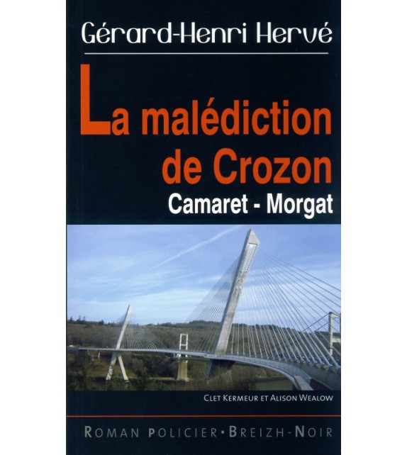LA MALÉDICTION DE CROZON - De Camaret à Morgat
