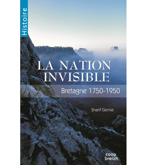 LA NATION INVISIBLE - Bretagne 1750-1950