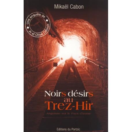 NOIRS DÉSIRS AU TREZ-HIR