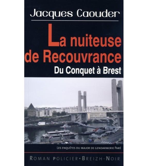 LA NUITEUSE DE RECOUVRANCE - DU CONQUET À BREST
