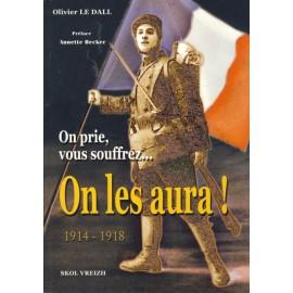 ON PRIE, VOUS SOUFFREZ... ON LES AURA ! 1914 - 1918