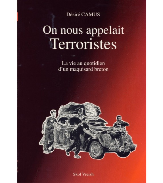 ON NOUS APPELAIT TERRORISTES