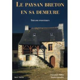 LE PAYSAN BRETON EN SA DEMEURE (Trégor Finistérien)