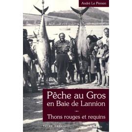 PÊCHE AU GROS EN BAIE DE LANNION - Thons rouges et requins