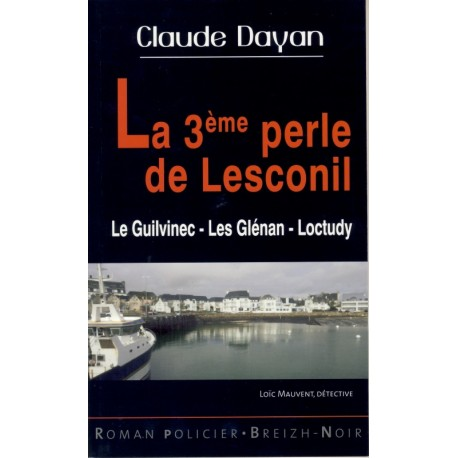 LA 3ÈME PERLE DE LESCONIL - Le Guilvinec, Les Glénan, Loctudy.