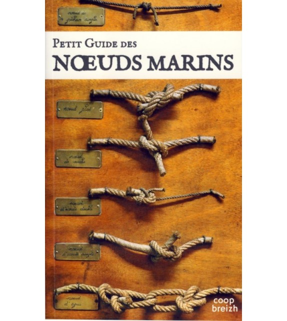 PETIT GUIDE DES NOEUDS MARINS