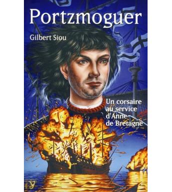 PORTZMOGUER, UN CORSAIRE AU SERVICE D'ANNE DE BRETAGNE