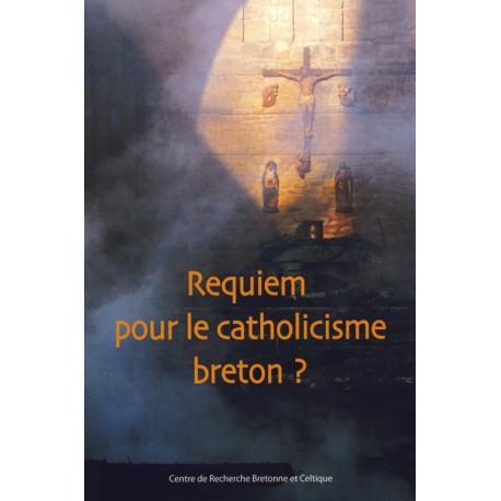 REQUIEM POUR LE CATHOLICISME BRETON ?