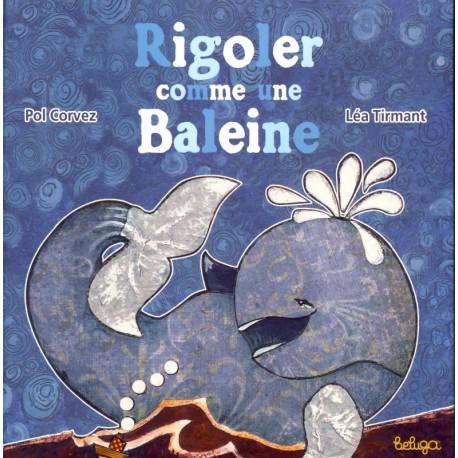 RIGOLER COMME UNE BALEINE