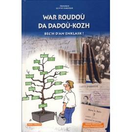WAR ROUDOU DA DADOU-KOZH, BEC'H D'AN ENKLASK !