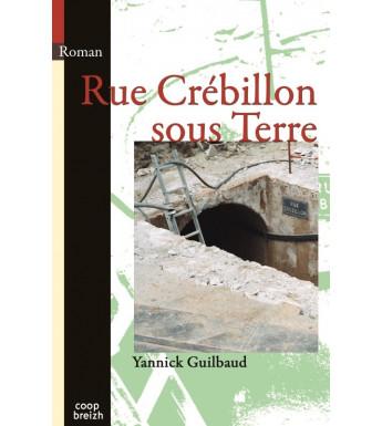 RUE CRÉBILLON SOUS TERRE