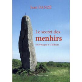 LE SECRET DES MENHIRS DE BRETAGNE ET D'AILLEURS