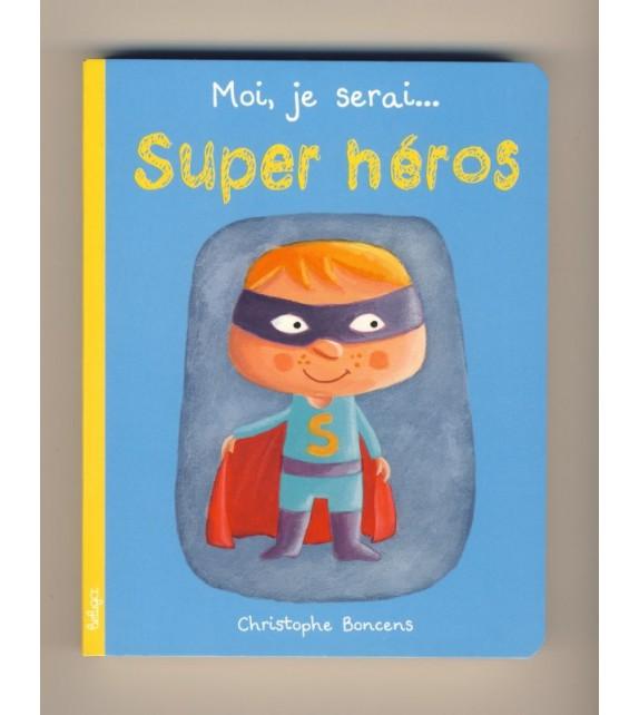 MOI JE SERAI SUPER HEROS