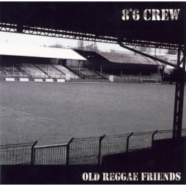 CD 8°6 CREW OLD REGGAE FRIENDS