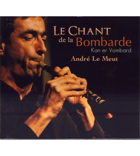 CD ANDRÉ LE MEUT - LE CHANT DE LA BOMBARDE, KAN ER VOMBARD