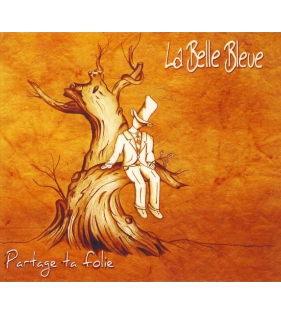 CD LA BELLE BLEUE - PARTAGE TA FOLIE