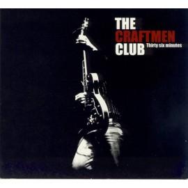 CD THE CRAFTMEN CLUB - THIRTY SIX MINUTES