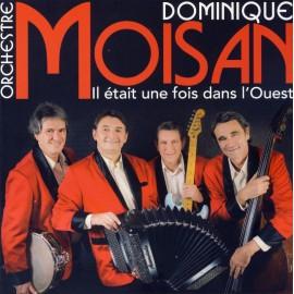 CD DOMINIQUE MOISAN - IL ÉTAIT UNE FOIS DANS L'OUEST