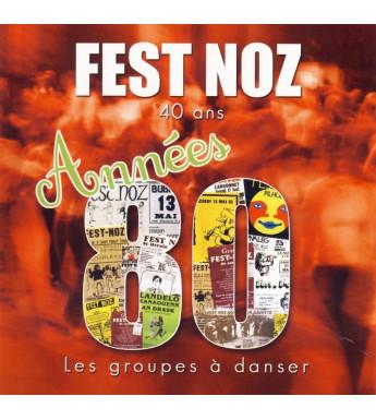 CD FEST-NOZ - LES GROUPES À DANSER DES ANNÉES 80