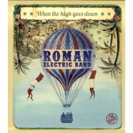 CD ROMAN ELECTRIC BAND - WHEN THE HIGH GOES DOWN