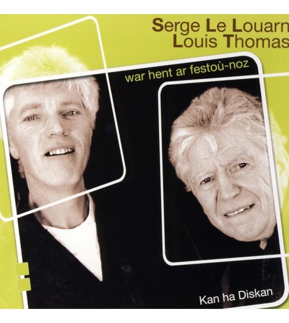 CD SERGE LE LOUARN ET LOUIS THOMAS - WAR HENT AR FESTOU-NOZ