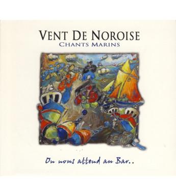 CD VENT DE NOROISE - ON NOUS ATTEND AU BAR