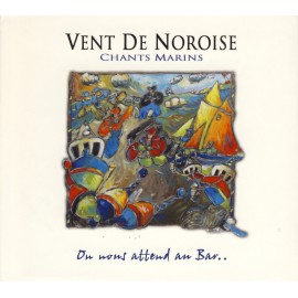 CD VENT DE NOROISE - ON NOUS ATTEND AU BAR