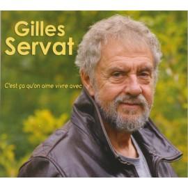 CD GILLES SERVAT - C'EST ÇA QU'ON AIME VIVRE AVEC