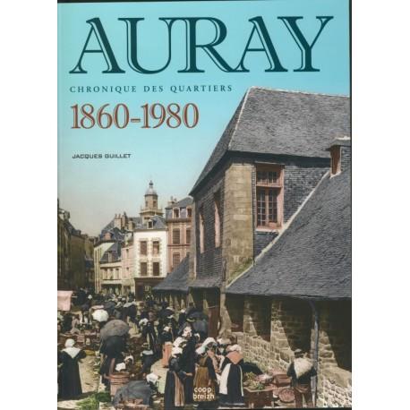 AURAY - CHRONIQUES DES QUARTIERS 1860-1980