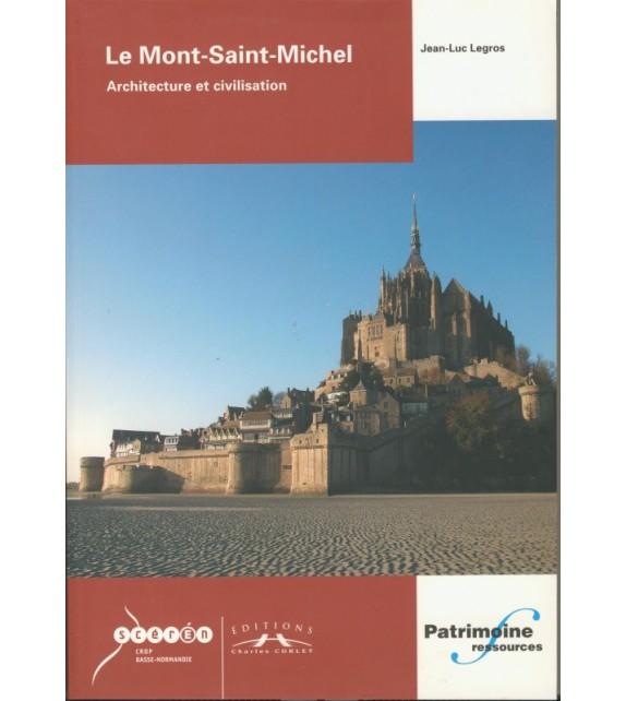 LE MONT SAINT MICHEL - ARCHITECTURE ET CIVILISATION
