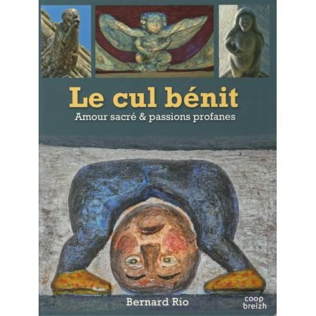 LE CUL BÉNIT - LIAISONS SACRÉES ET PASSIONS PROFANES