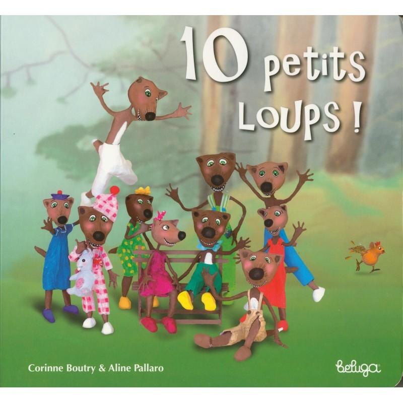 10 petits loups ! : Dix petits loups !