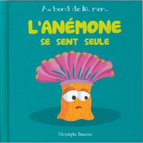 L'ANÉMONE SE SENT SEULE