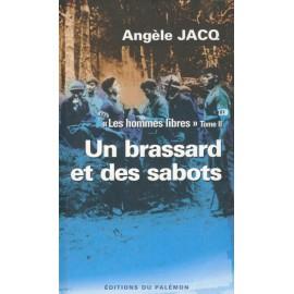 UN BRASSARD ET DES SABOTS - Les hommes libres tomes 2