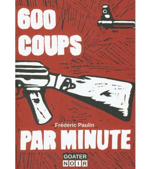 600 COUPS PAR MINUTE