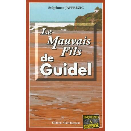 LE MAUVAIS FILS DE GUIDEL