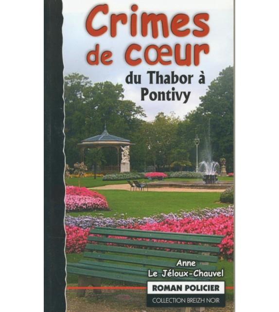 CRIMES DE COEUR - DU THABOR A PONTIVY