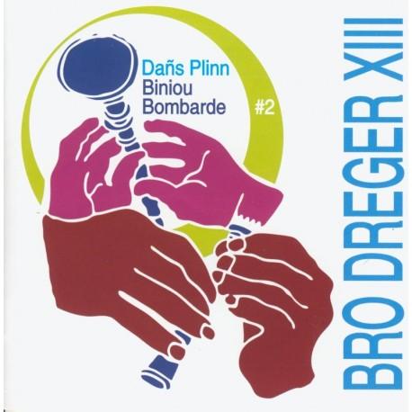 CD DAÑS PLINN BINIOU BOMBARDE - BRO DREGER XIII