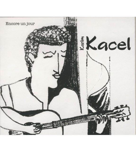 CD KARIM KACEL - ENCORE UN JOUR