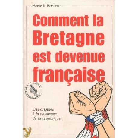 COMMENT LA BRETAGNE EST DEVENUE FRANçAISE
