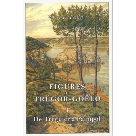 FIGURES DU TRÉGOR-GOËLO Tome 1 De Tréguier à Paimpol
