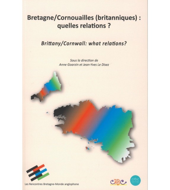 BRETAGNE CORNOUAILLES BRITANNIQUES : QUELLES RELATIONS ?