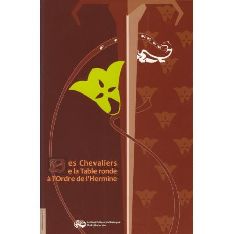 DES CHEVALIERS DE LA TABLE RONDE A L'ORDRE DE L'HERMINE