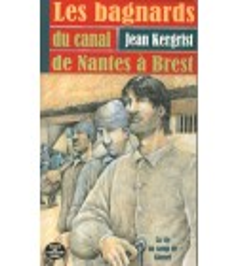 LES BAGNARDS DU CANAL DE NANTES À BREST
