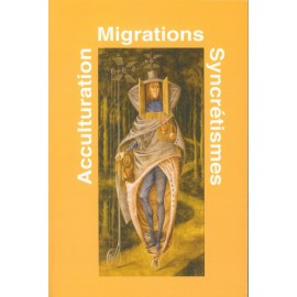 MIGRATIONS ACCULTURATIONS SYNCRETISMES